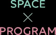 SPACE × PROGRAM